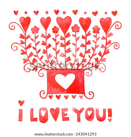 I love you watercolor card. Valentine watercolor bouquet of hearts and flowers. I love you lettering. Valentine watercolor card. Heart tree in a pot. Unusual Valentine card.