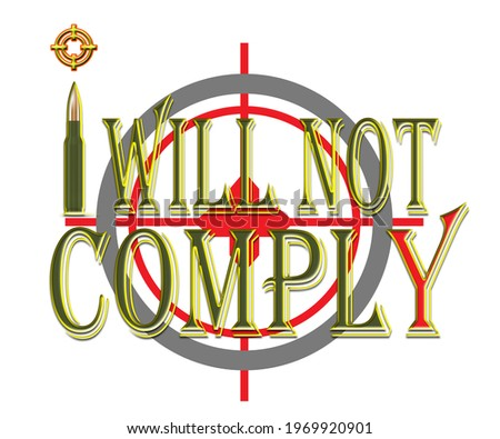I will not comply, bullet and target Stock photo ©