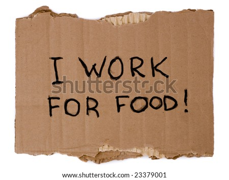 I work for food