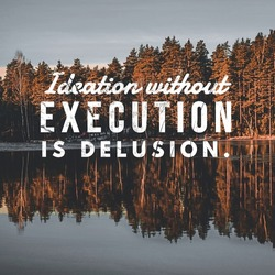 Ideation without execution is delusion. Digital Illustration. Inspirational and Motivational quote.