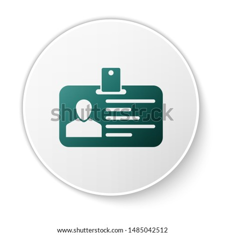 Identification badge icon isolated on white background. Identification card. It can be used for presentation, identity of the company, advertising and etc. Green circle button