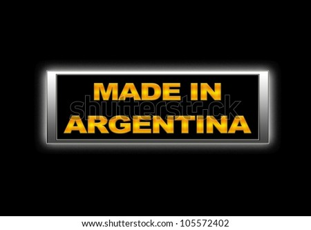 Illuminated sign with Made in Argentina. - stock photo