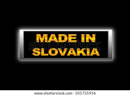 Illuminated sign with Made in Slovakia. - stock photo