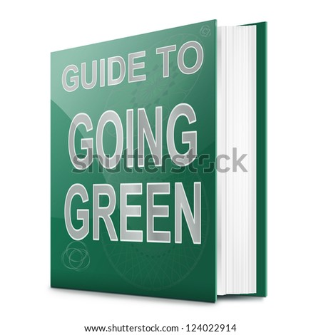 Illustration depicting a book with a going green concept title. White background. - stock photo