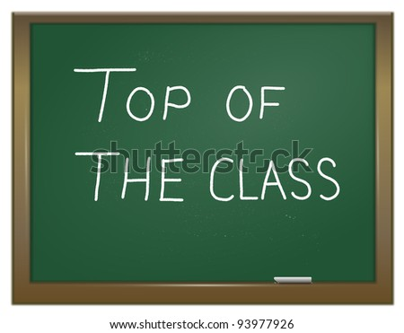 Illustration depicting a green chalk board with the words \'top of the class\' written on it in white chalk.