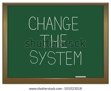 Illustration depicting a green chalkboard with the words 'change the system'.