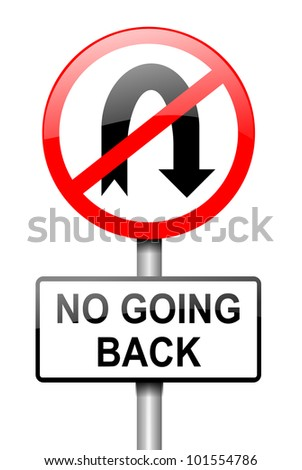 Illustration depicting a red and white road sign with a 'no going back' concept. White background.
