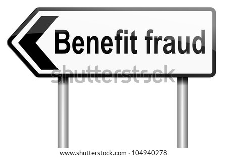 Illustration depicting a road traffic sign with a benefit fraud concept. White background.