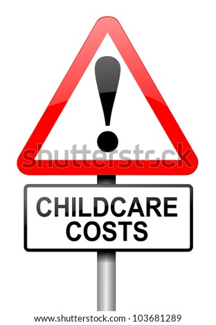 Illustration depicting a road traffic sign with a childcare cost concept. White background.