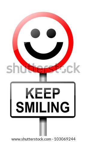 Illustration depicting a road traffic sign with a keep smiling concept. White background.