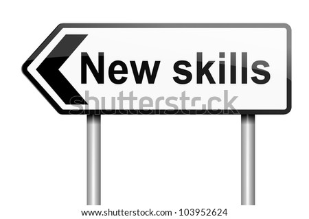 Illustration depicting a road traffic sign with a new skills concept. White background.