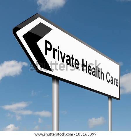 Illustration depicting a road traffic sign with a Private Healthcare concept. Blue sky background. - stock photo