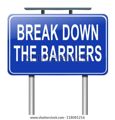 Illustration depicting a roadsign with a break down the barriers concept. White background.