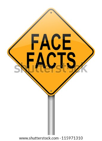 Illustration depicting a roadsign with a face facts concept. White background.