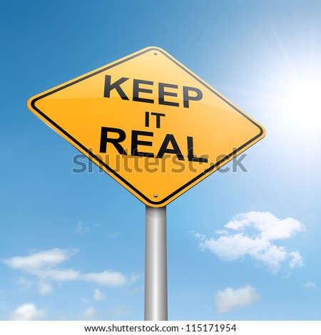 Illustration depicting a roadsign with a keep it real concept. Sky background.
