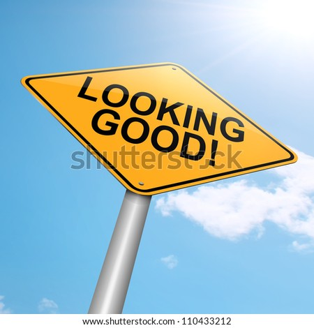 Illustration depicting a roadsign with a looking good concept. Blue sky background.
