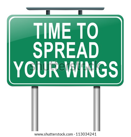 Illustration depicting a roadsign with a spreading your wings concept. White  background.