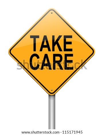 Illustration depicting a roadsign with a take care concept. White background.