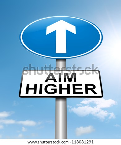Illustration depicting a roadsign with an aim higher concept. Sky background.