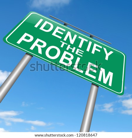 Identify The Problem http://www.shutterstock.com/pic-120818647/stock-photo-illustration-depicting-a-roadsign-with-an-identify-the-problem-concept-sky-background.html