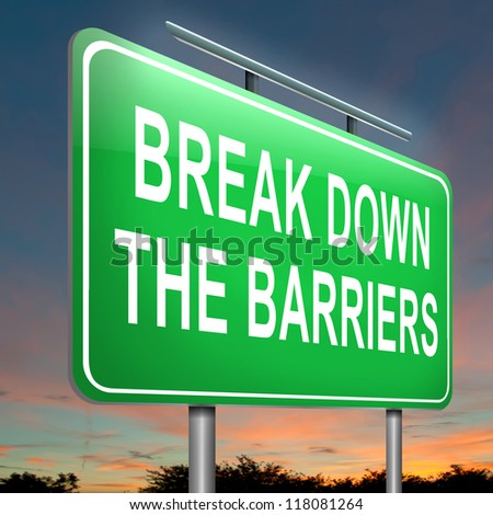 Illustration depicting an illuminated roadsign with a break down the barriers concept. Dusk sky background.
