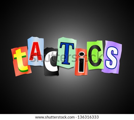 Illustration depicting cut out letters arranged to form the word tactics.