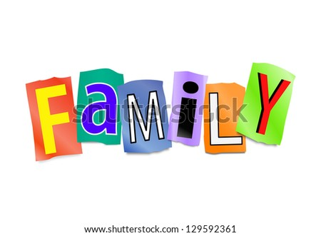 Illustration depicting cutout printed letters arranged to form the word family.