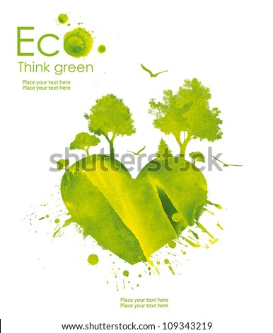 Illustration environmentally friendly planet. Heart of our planet and plant on it from watercolor stains,isolated on a white background. Think Green. Ecology Concept.
