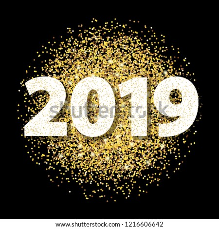 Illustration New year card for 2019 with gold dust on black background.  #1216606642