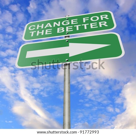 "Illustration of a road sign message ""Change For The Better"", possibly for a business or personal strategy. #91772993"