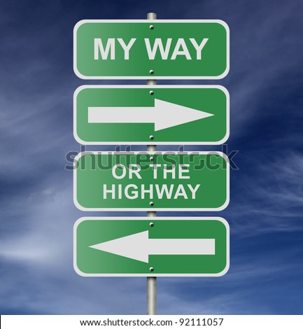 "Illustration of street road sign messages ""My Way Or The Highway"", possibly for a business or personal strategy."