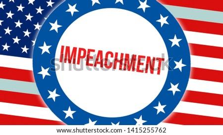 impeachment election on a USA background, 3D rendering. United States of America flag waving in the wind. Voting, Freedom Democracy, impeachment concept. US Presidential election banner