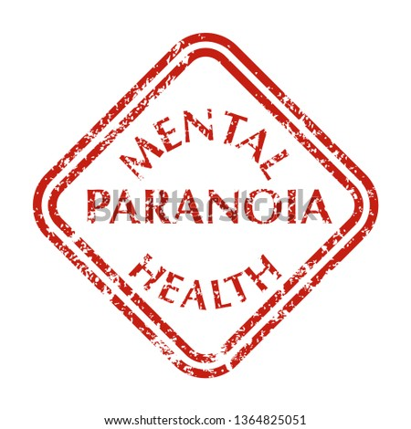 In Red color grunge Stamp with text paranoia. Mental disorder paranoia. Isolated  illustration.
