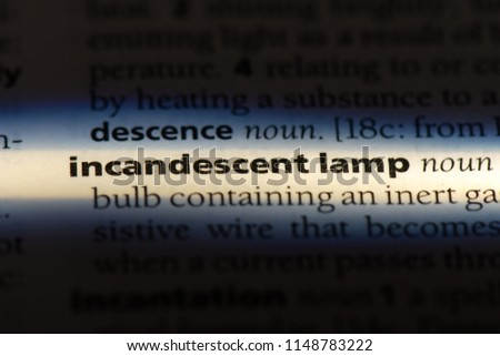 incandescent lamp word in a dictionary. incandescent lamp concept.