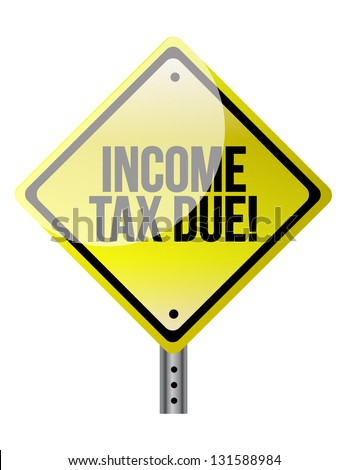 Income Tax Due warning sign illustration design over a white background