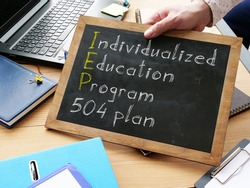 Individualized education program IEP 504 plan is shown on the conceptual business photo