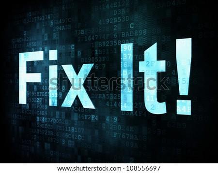 Information technology IT concept: pixelated words Fix It on digital screen, 3d render
