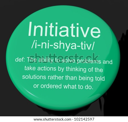 Initiative Definition Button Shows Leadership Resourcefulness And Action