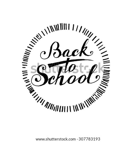 Ink inscription BACK TO SCHOOL. Hand drawn print. Welcome bucket school banner.