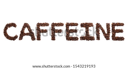 Inscription Caffeine of the English alphabet of roasted cocoa beans on a white isolated background.coffee pattern made from coffee beans.concept culture of coffee.Sign from a photo of real cocoa bean