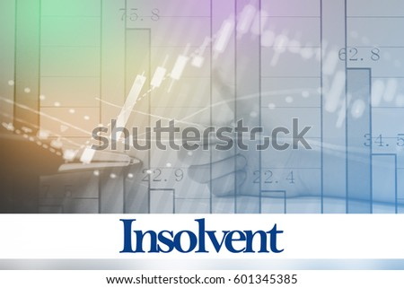 Insolvent - Abstract digital information to represent Business&Financial as concept. The word Insolvent is a part of stock market vocabulary in stock photo