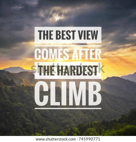 View Quotes Simple Free Photos Inspirational Motivation Quote The Best View Comes After