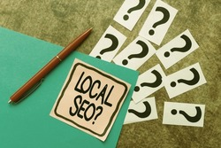 Inspiration showing sign Local Seoquestion. Business approach incredibly effective way to market your local business online Questioning Uncertain Thoughts, Discussing Unresolve Problems