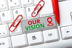 Inspiration showing sign Our Vision. Word Written on an aspirational description of what an organization like to achieve Abstract Programmer Typing Antivirus Codes, Retyping Debug Codes