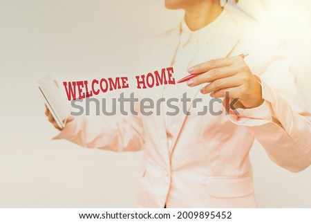 Inspiration showing sign Welcome Home. Business approach Expression Greetings New Owners Domicile Doormat Entry Presenting New Technology Ideas Discussing Technological Improvement Stock photo ©