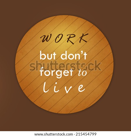 Inspiration typographic quote. Life quote, inspiration motivation quote on wood background.