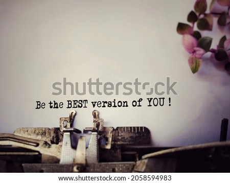 Inspirational and Motivational Concept - of be the best version of you text background. Stock photo.