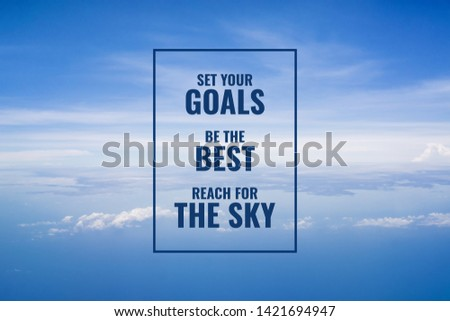 Inspirational and motivational quote. Achieving goals and dreams. Sky Background.