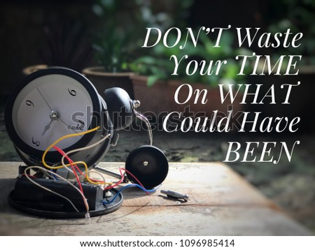 Inspirational and motivational quote - Don't waste your time on what could have been. With blurred vintage styled background. #1096985414