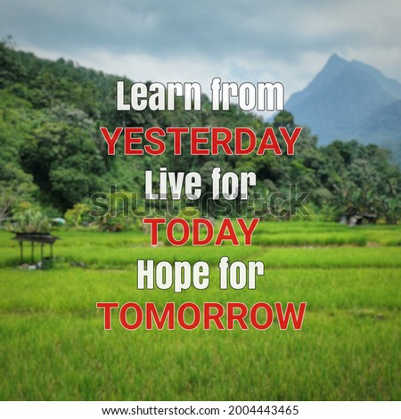 Inspirational and motivational quote on blurred background. Learn from yesterday live for today hope for tomorrow. ストックフォト ©
